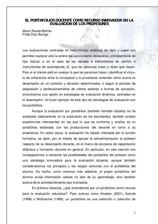 EL PORTAFOLIOS DOCENTE COMO RECURSO INNOVADOR EN LA EVALUACIÓN DE LOS PROFESORES Mario Rueda Beltrán Frida Díaz Barriga  L...
