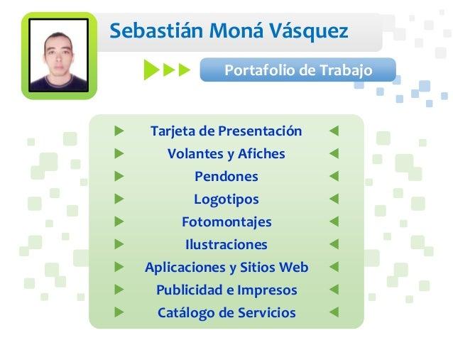 Sebastián Moná Vásquez Portafolio de Trabajo  Tarjeta de Presentación Volantes y Afiches Pendones Logotipos Fotomontajes I...