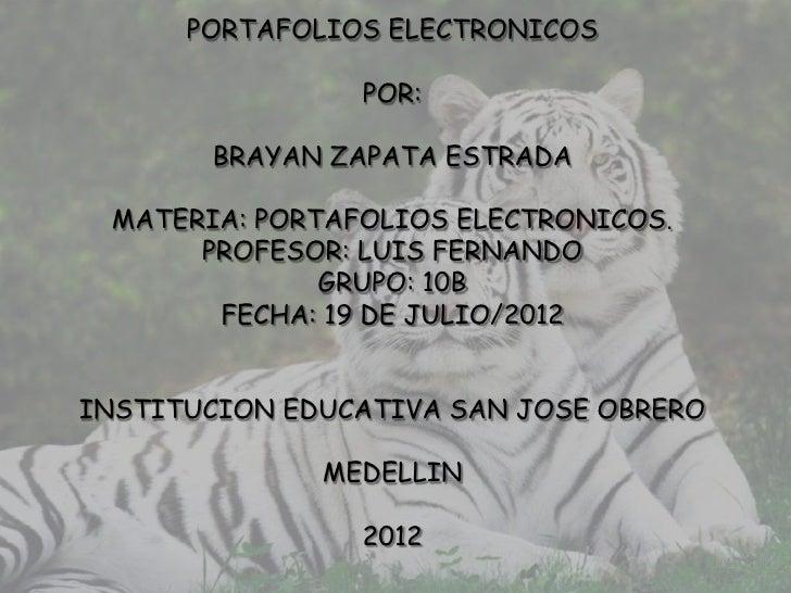 PORTAFOLIOS ELECTRONICOS                POR:       BRAYAN ZAPATA ESTRADA MATERIA: PORTAFOLIOS ELECTRONICOS.      PROFESOR:...