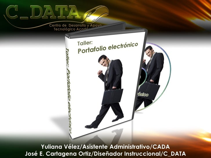 José E. Cartagena Ortiz/Diseñador Instruccional/C_DATA Yuliana Vélez/Asistente Administrativo/CADA