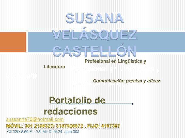 SUSANA VELÁSQUEZ CASTELLÓN<br />                                Profesional en Lingüística y Literatura<br /> Comunicación...