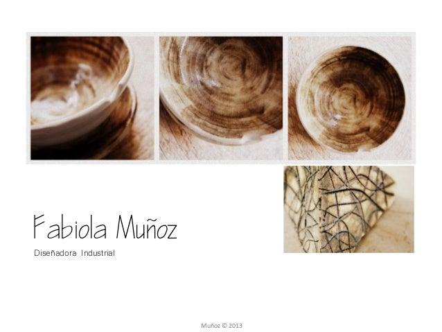Diseñadora Industrial                        Muñoz © 2013