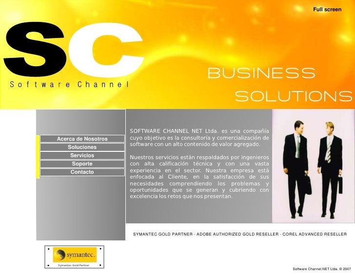 Full screen                             SOFTWARE CHANNEL NET Ltda. es una compañía Acerca de Nosotros      cuyo objetivo e...