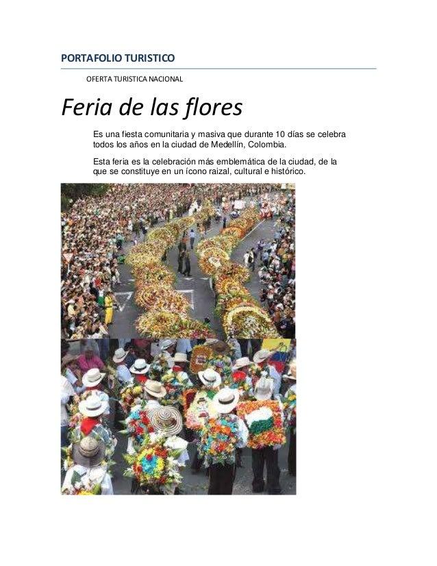 PORTAFOLIO TURISTICO    OFERTA TURISTICA NACIONALFeria de las flores     Es una fiesta comunitaria y masiva que durante 10...