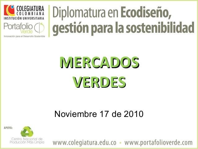 MERCADOS  VERDESNoviembre 17 de 2010