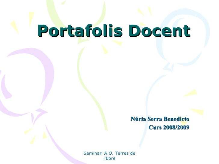 Portafolis Docent Núria Serra Benedicto Curs 2008/2009 Seminari A.O. Terres de l'Ebre
