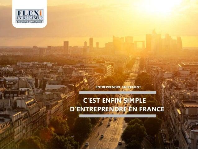 C'EST ENFIN SIMPLE D'ENTREPRENDRE EN FRANCE ENTREPRENDRE FACILEMENT