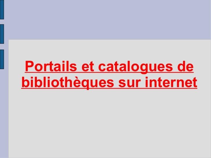 Portails et catalogues de bibliothèques sur internet