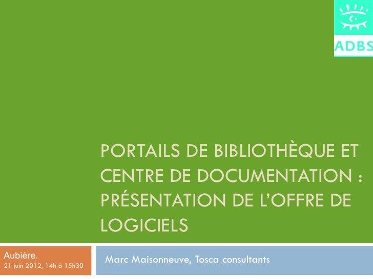PORTAILS DE BIBLIOTHÈQUE ET                            CENTRE DE DOCUMENTATION :                            PRÉSENTATION D...