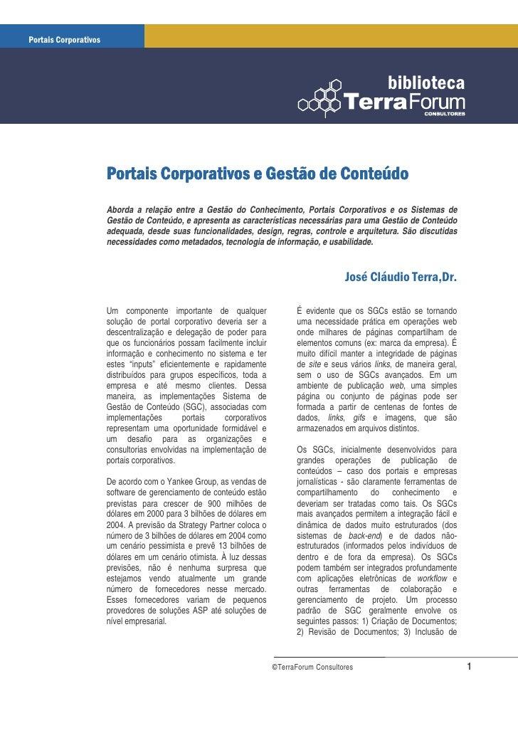 Aborda a relação entre a Gestão do Conhecimento, Portais Corporativos e os Sistemas de Gestão de Conteúdo, e apresenta as ...