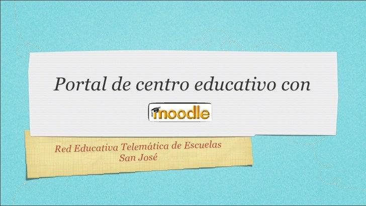 Portal de centro educativo con         ducativa Telemática de Escuelas Red E               San José