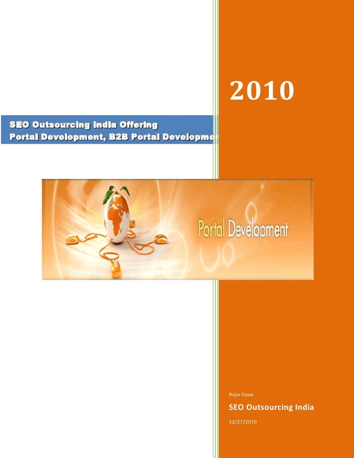 SEO Outsourcing India Offering Portal Development, B2B Portal Development2010Rajiv DaveSEO Outsourcing India12/27/2010<br ...