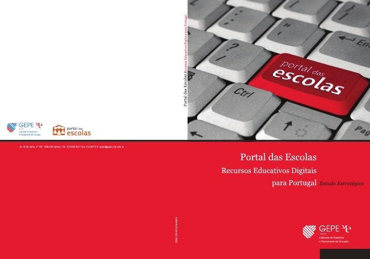 Portal das EscolasRecursos Educativos Digitais para PortugalEstudo EstratégicoJosé Luís Ramos (Coordenador)Vitor Duarte Te...