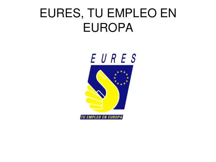 EURES, TU EMPLEO EN      EUROPA