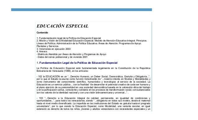 EDUCACIÓN ESPECIAL Contenido 1. Fundamentación legal de la Política de Educación Especial 2. Misión y Visión de la Modalid...