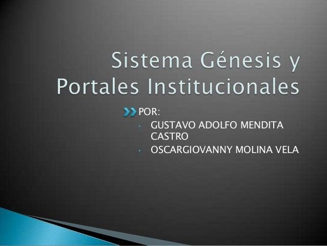 POR: • GUSTAVO ADOLFO MENDITA CASTRO • OSCARGIOVANNY MOLINA VELA