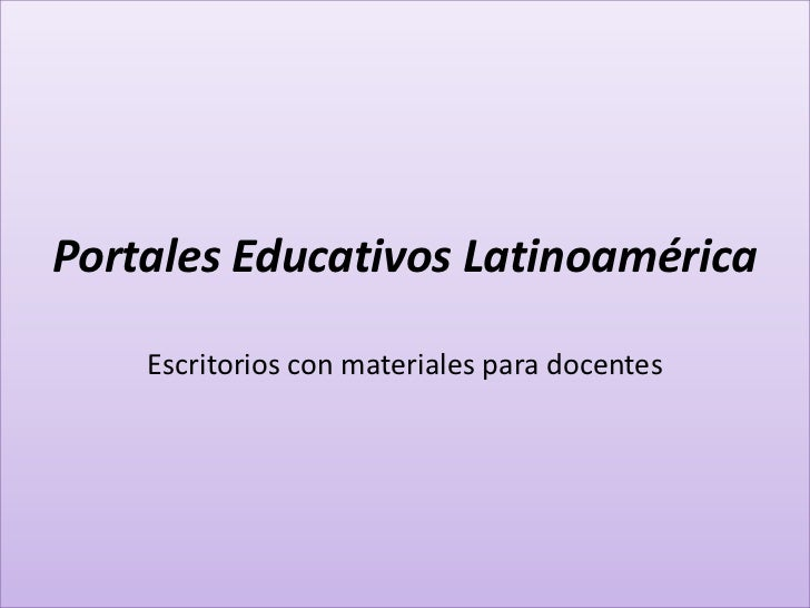Portales Educativos LatinoaméricaEscritorios con materiales para docentes<br />