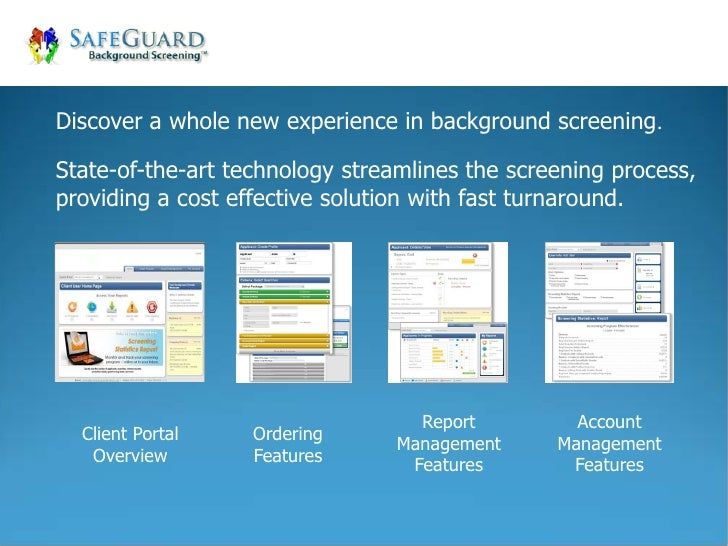 Discover a whole new experience in background screening.State-of-the-art technology streamlines the screening process,prov...