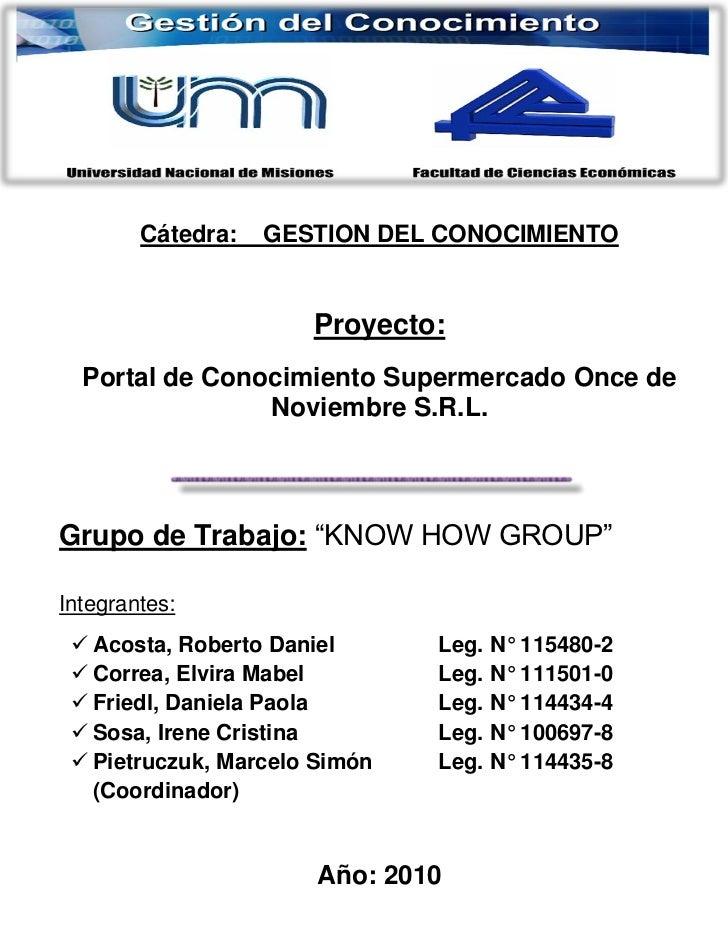 Cátedra:   GESTION DEL CONOCIMIENTO                      Proyecto:  Portal de Conocimiento Supermercado Once de           ...