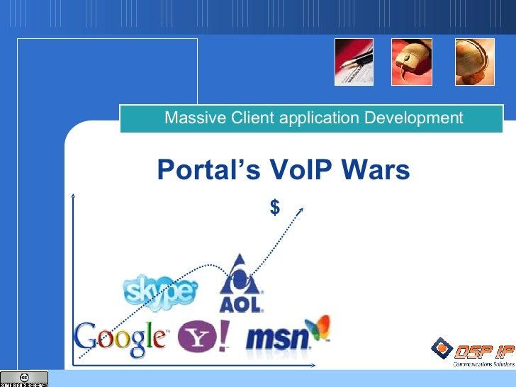 Portal's VoIP Wars Massive Client application Development