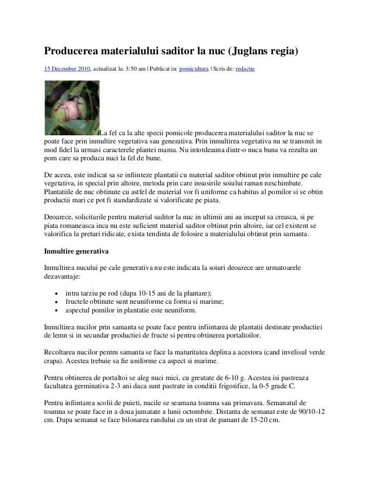 Producerea materialului saditor la nuc (Juglans regia)15 December 2010, actualizat la: 3:50 am | Publicat in: pomicultura ...