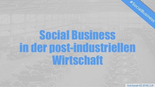 Social Business in der post-industriellen Wirtschaft Ford Europe (CC BY-NC 2.0)