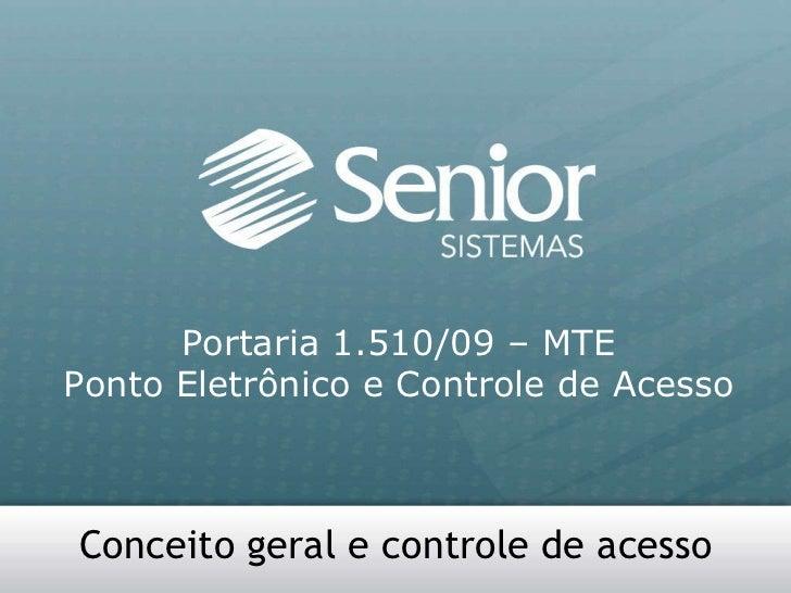 Conceito geral e controle de acesso Portaria 1.510/09 – MTE Ponto Eletrônico e Controle de Acesso