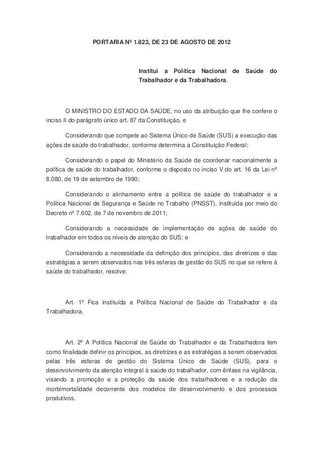 PORTARIA Nº 1.823, DE 23 DE AGOSTO DE 2012 Institui a Política Nacional de Saúde do Trabalhador e da Trabalhadora. O MINIS...