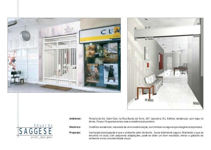 Ambiente:    Portaria do Ed. Saint`Gall, na Rua Barão da Torre, 247, Ipanema, RJ. Edifício residencial, com lojas no      ...