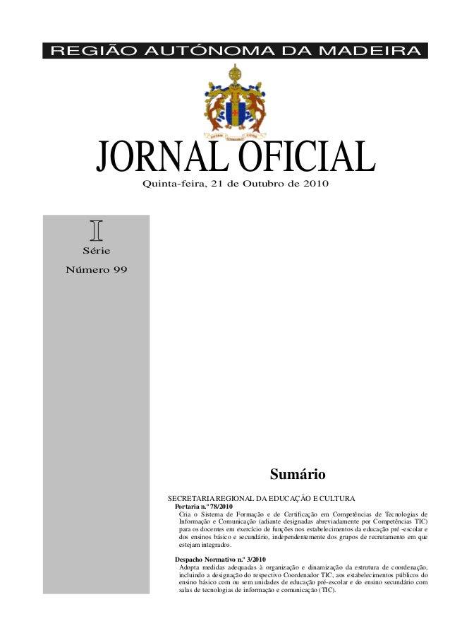 REGIÃO AUTÓNOMA DA MADEIRA     JORNAL OFICIAL             Quinta-feira, 21 de Outubro de 2010    I   Série Número 99      ...