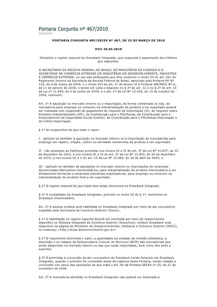 Portaria Conjunta nº 467/2010 26/3/2010           PORTARIA CONJUNTA SRF/SECEX Nº 467, DE 25 DE MARÇO DE 2010              ...