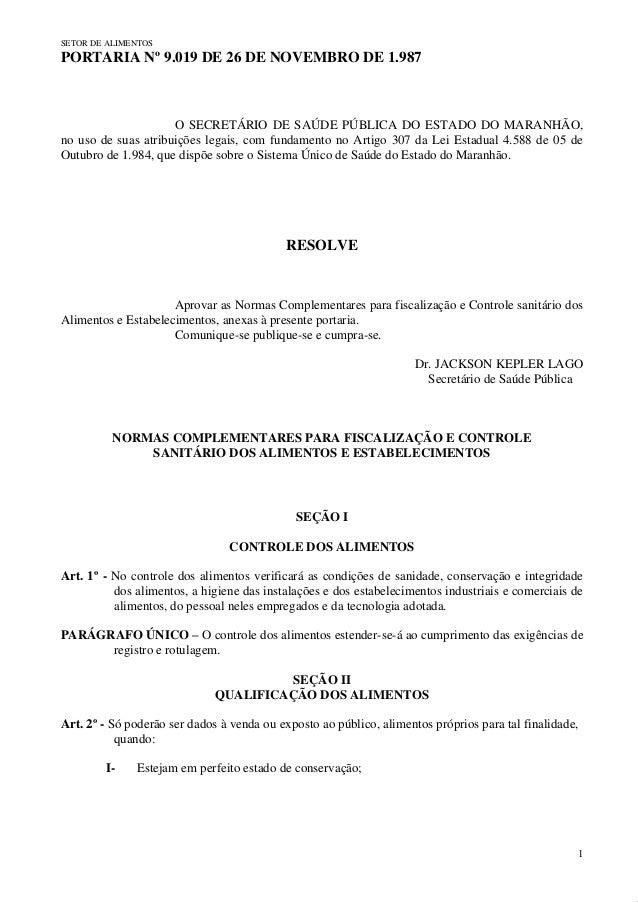 SETOR DE ALIMENTOS  PORTARIA Nº 9.019 DE 26 DE NOVEMBRO DE 1.987  O SECRETÁRIO DE SAÚDE PÚBLICA DO ESTADO DO MARANHÃO, no ...