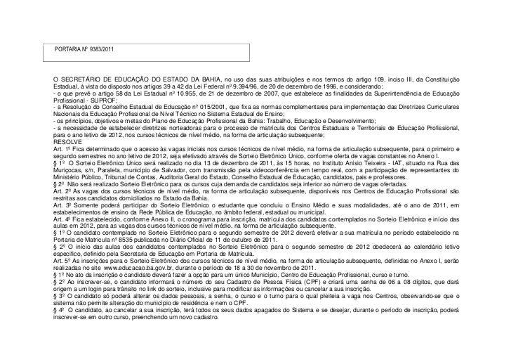 PORTARIA Nº 9383/2011O SECRETÁRIO DE EDUCAÇÃO DO ESTADO DA BAHIA, no uso das suas atribuições e nos termos do artigo 109, ...