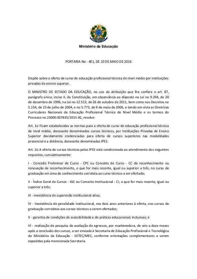 Ministério da Educação PORTARIA No - 401, DE 10 DE MAIO DE 2016 Dispõe sobre a oferta de curso de educação profissional té...
