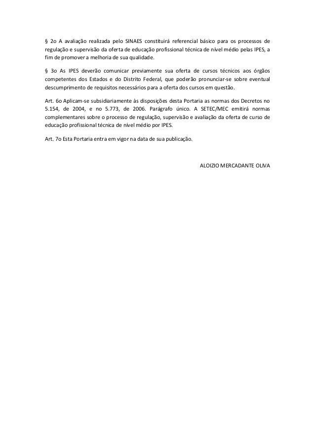 § 2o A avaliação realizada pelo SINAES constituirá referencial básico para os processos de regulação e supervisão da ofert...
