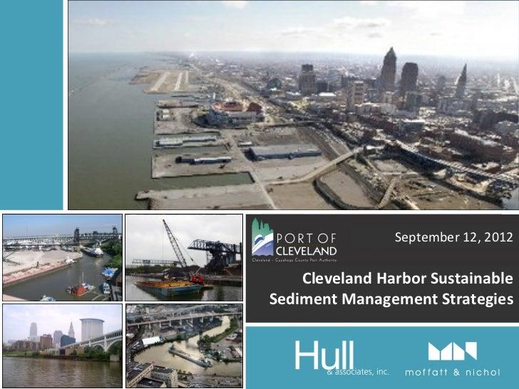 September 12, 2012    Cleveland Harbor SustainableSediment Management Strategies