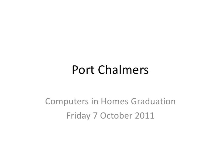 Port Chalmers<br />Computers in Homes Graduation<br />Friday 7 October 2011 <br />
