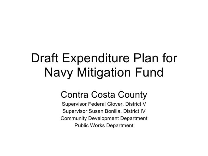 Draft Expenditure Plan for Navy Mitigation Fund Contra Costa County Supervisor Federal Glover, District V Supervisor Susan...