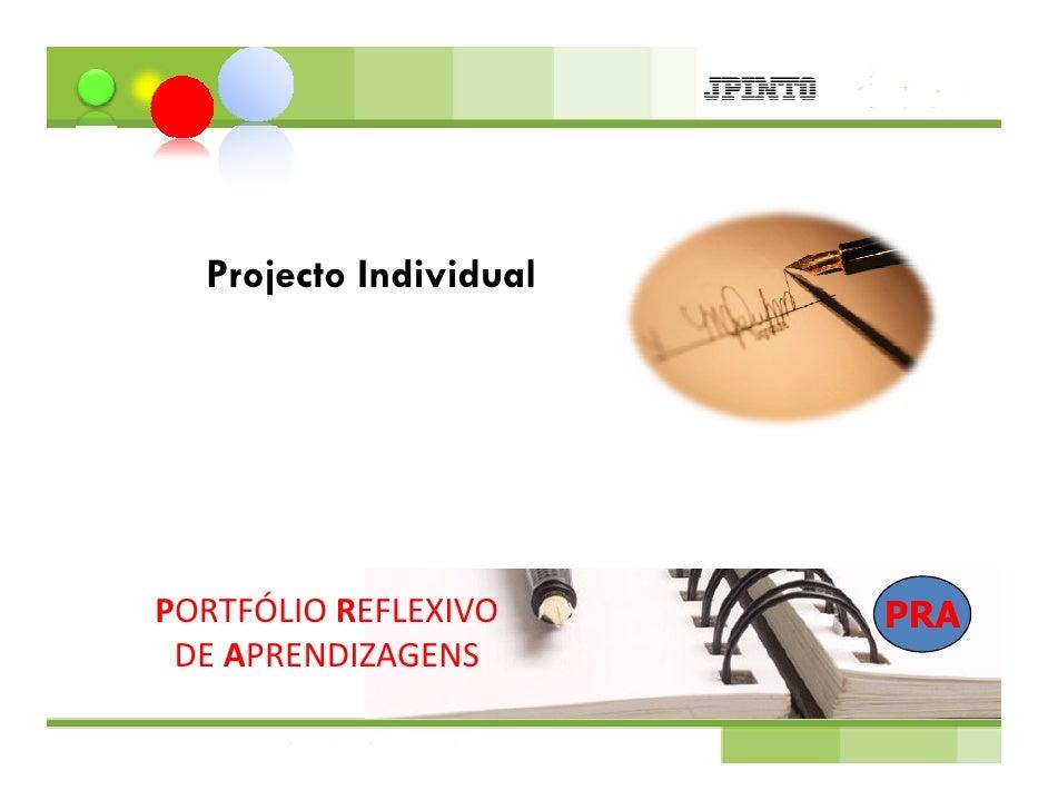 Projecto Individual     PORTFÓLIO REFLEXIVO     PRA  DE APRENDIZAGENS