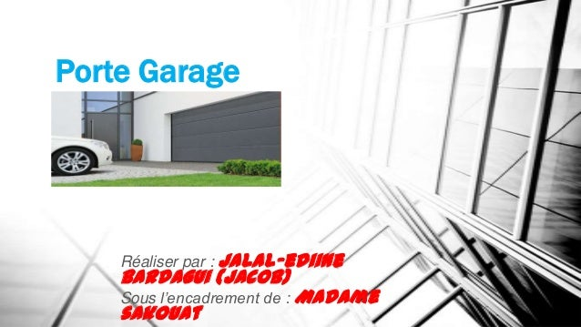 Porte Garage    Réaliser par : Jalal-ediine    Bardagui (Jacob)    Sous l'encadrement de : Madame    sakouat