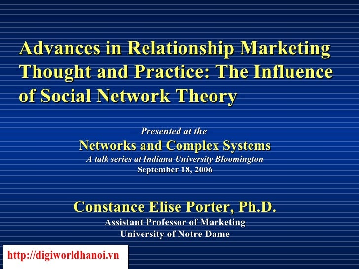 Advances in Relationship Marketing Thought and Practice: The Influence of Social Network Theory Presented at the   Network...
