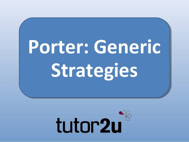 the use of porter generic strategies Four generic strategies that strategic business units use  differentiation and  cost leadership strategies search for competitive advantage on a  strategy  levels quick mba: porter's generic strategies open learning world:  integrated.