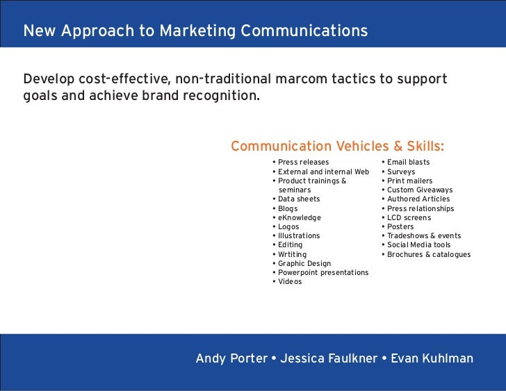 New Approach to Marketing CommunicationsDevelop cost-effective, non-traditional marcom tactics to supportgoals and achieve...