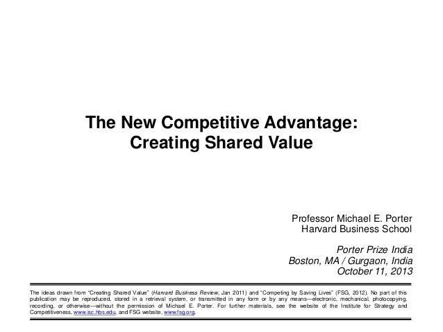 The ideas drawn from ―Creating Shared Value‖ (Harvard Business Review, Jan 2011) and ―Competing by Saving Lives‖ (FSG, 201...