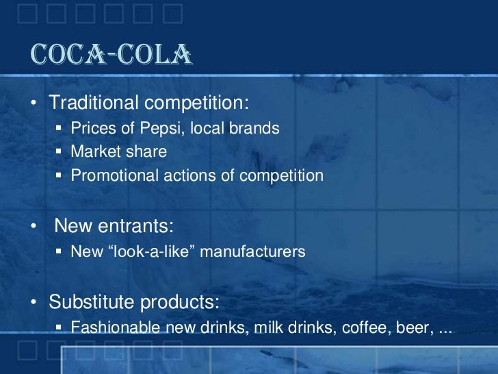 coca cola and pepsi threat of new entrants Coca-cola and pepsi cola, then put forward the corresponding strategies to  solve the problems  threat of substitute products or services.