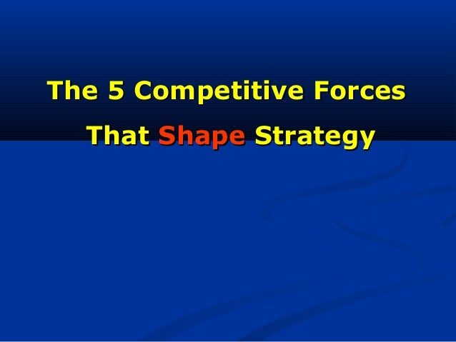 The 5 Competitive Forces That Shape Strategy