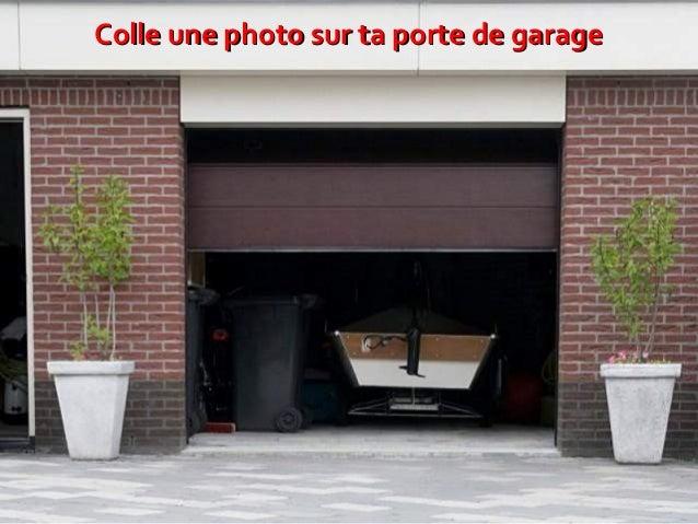 Colle une photo sur ta porte de garage