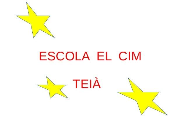 ESCOLA EL CIM TEIÀ