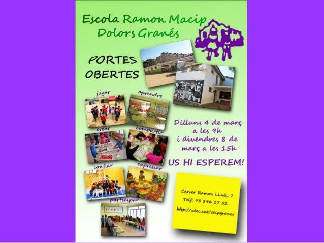 ESCOLA RAMON MACIP-DOLORS GRANÉS INFANTIL (3-5) PRIMÀRIA (6-12)
