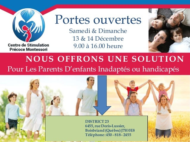 Portes ouvertes  Samedi & Dimanche  13 & 14 Décembre  9.00 à 16.00 heure  NOUS OFFRONS UNE SOLUTION  Pour Les Parents D'en...
